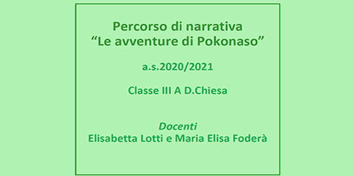 """""""Le avventure di Pokonaso"""" – Classe III scuola primaria D. Chiesa"""