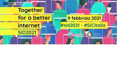Safer Internet Day – Giornata mondiale per la sicurezza in Rete – 9 febbraio 2021